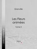 Grandville et Taxile Delord - Les Fleurs animées - Tome II.