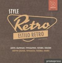 Grant Friedman - Style Rétro - Motifs, graphismes, typographies, textures, couleurs, édition bilingue français-espagnol. 1 Cédérom