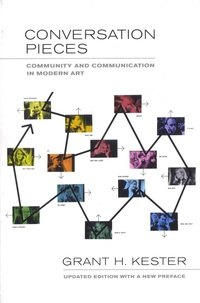 Grant H Kester - Conversation Pieces - Community and communication in modern art.