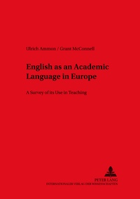Grant Mcconnell et Ulrich Ammon - English as an Academic Language in Europe - A Survey of its Use in Teaching.