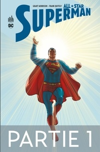 Grant Morrison et Frank Quitely - All-Star Superman - Partie 1.
