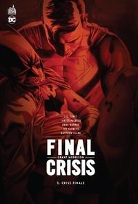 Grant Morrison - Final Crisis Tome 3 : Crise finale.