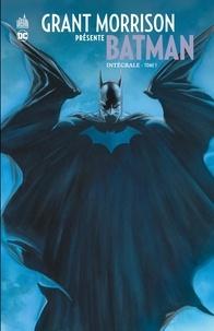 Grant Morrison présente Batman Intégrale Tome 1.pdf