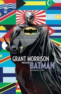 Grant Morrison - Grant Morrison présente Batman Intégrale Tome 4 : .