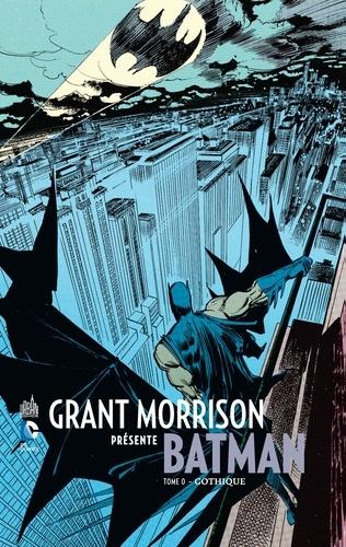 Grant Morrison et Klaus Janson - Grant Morrison présente Batman Tome 0 : Gothique.