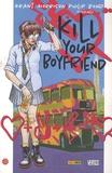 Grant Morrison et Philip Bond - Kill your boyfriend.