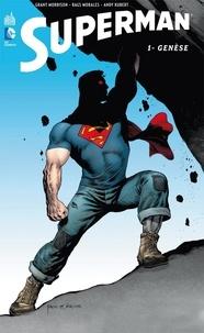 Grant Morrison et Rags Morales - Superman Tome 1 : Genèse.
