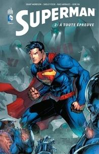 Grant Morrison et Sholly Fisch - Superman - Tome 2 - À toute épreuve.