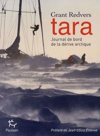 Grant Redvers - Tara - Journal de bord de la dérive arctique.