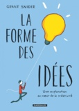 Grant Snider - La forme des idées - Une exploration au coeur de la créativité.