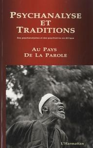 Grappaf - Au pays de la parole - Des psychanalystes et des psychiatres en Afrique.