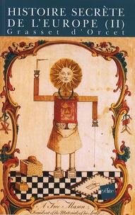Grasset d'Orcet - Histoire secrète de l'Europe - Volume 2.