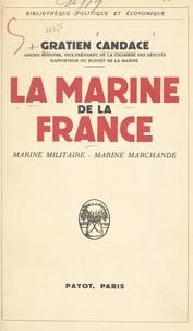 Gratien Candace - La Marine de la France - Marine militaire, Marine marchande.