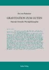 Gravitation zum Guten - Hannah Arendts Moralphilosophie.