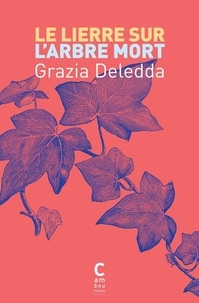 Grazia Deledda - Le lierre sur l'arbre mort.