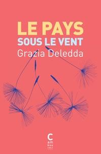 Grazia Deledda - Le pays sous le vent.
