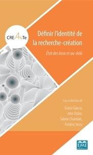Grazia Giacco et John Didier - Définir l'identité de la recherche-création - Etat des lieux et au-delà.