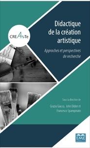Grazia Giacco et John Didier - Didactique de la création artistique - Approches et perspectives de recherche.