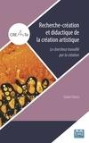 Grazia Giacco - Recherche-création et didactique de la création artistique - Le chercheur travaillé par la création.