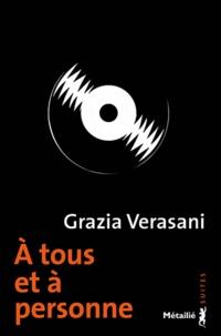 Grazia Verasani - A tous et à personne.