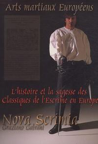 Graziano Galvani - Nova Scrimia : arts martiaux européens - L'histoire et la sagesse des classiques de l'escrime en Europe.