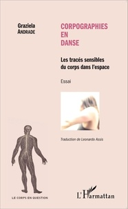Graziela Andrade - Corpographies en danse - Les tracés sensibles du corps dans l'espace.