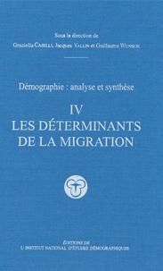Graziella Caselli et Jacques Vallin - Démographie : analyse et synthèse - Tome 4, Les déterminants de la migration.