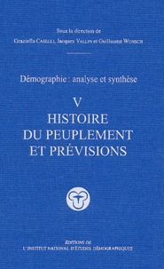 Graziella Caselli et Jacques Vallin - Démographie : analyse et synthèse - Tome 5, Histoire du peuplement et prévisions.