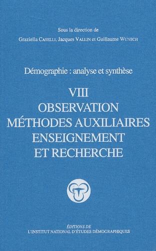 Graziella Caselli et Jacques Vallin - Démographie : analyse et synthèse - Tome 8, Observation, méthodes auxiliaires, enseignement et recherche.