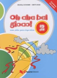 Blackclover.fr OH CHE BEL GIOCO! 2 Recitare. - .. Parlare... Giocare In Lingua Italiana + CD Audio Image