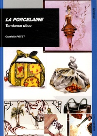 Graziella Poyet - La porcelaine - Tendance déco.