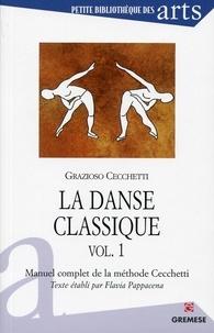 La danse classique- Manuel complet de la méthode Cecchetti Volume 1 - Grazioso Cecchetti |