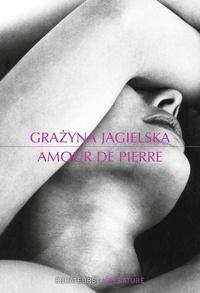 Grazyna Jagielska - Amour de pierre.