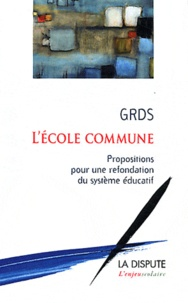 GRDS - L'école commune - Propositions pour une refondation du système éducatif.
