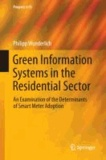 Green Information Systems in the Residential Sector - An Examination of the Determinants of Smart Meter Adoption.