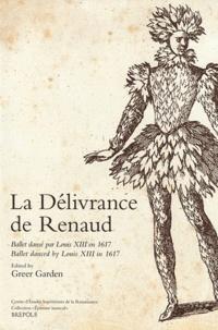 Greer Garden - La Délivrance de Renaud - Ballet dansé par Louis XIII en 1617.