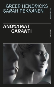 Greer Hendricks et Sarah Pekkanen - Anonymat garanti.