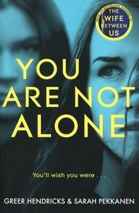 Greer Hendricks et Sarah Pekkanen - You Are Not Alone.