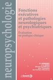 GREFEX et Olivier Godefroy - Fonctions exécutives et pathologies neurologiques et psychiatriques - Evaluation en pratique clinique.