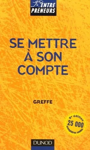GREFFE et Catherine Léger-Jarniou - Se mettre à son compte.