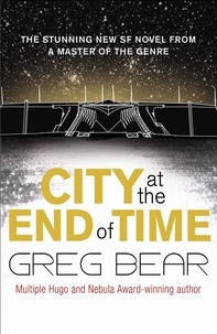 Greg Bear - City at the End of Time.
