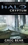 Greg Bear - Halo, la saga Forerunner Tome 1 : Cryptum.