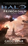 Greg Bear - Halo, la saga Forerunner Tome 2 : Primordium.