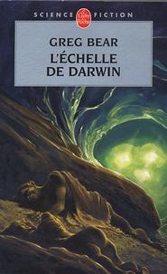 Greg Bear - L'Echelle de Darwin.
