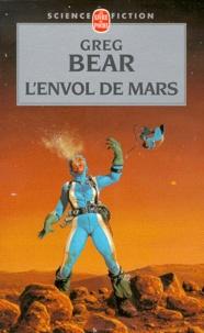 Greg Bear - L'envol de Mars.