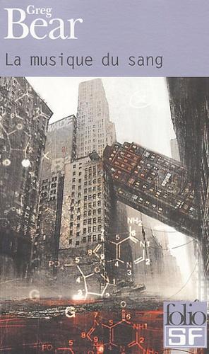 Greg Bear - La musique du sang.