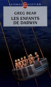 Greg Bear - Les Enfants de Darwin.