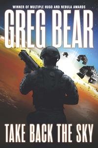 Greg Bear - Take Back the Sky.