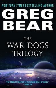 Greg Bear - The War Dogs Trilogy.