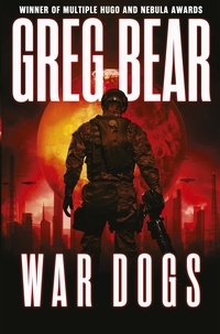 Greg Bear - War Dogs.